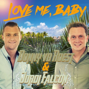 Donny van der Roest ft. Jordi Falcon - Love Me, Baby
